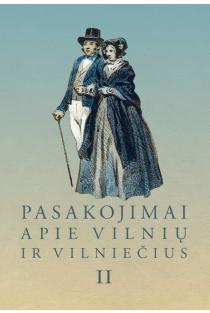 Pasakojimai apie Vilnių ir vilniečius II | Zita Medišauskienė