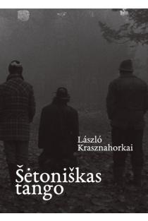 Šėtoniškas tango | Laszlo Krasznahorkai