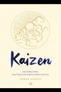 Kaizen: japoniškas būdas, kaip žingsnis po žingsnio pakeisti įpročius | Sarah Harvey