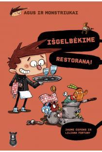 Agus ir monstriukai 2. Išgelbėkime restoraną! | Jaume Copons, Liliana Fortuny