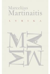 Marcelijus Martinaitis. Lyrika | Marcelijus Martinaitis