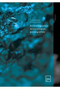 Kristalografija, mineralografija ir petrografija | Alfredas Balandis, Kęstutis Baltakys