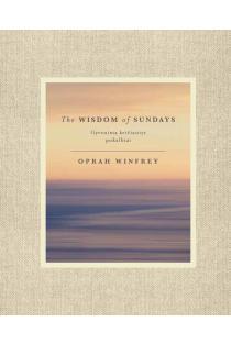 The Wisdom of Sundays. Gyvenimą keičiantys pokalbiai | Oprah Winfrey
