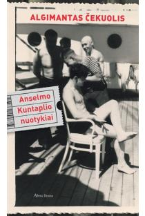 Anselmo Kuntaplio nuotykiai | Algimantas Čekuolis