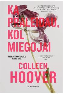 Ką praleidau, kol miegojai | Colleen Hoover