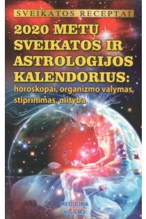 2020 metų sveikatos ir astrologijos kalendorius. Horoskopai, organizmo valymas, stiprinimas, mityba |