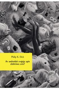 Ar androidai svajoja apie elektrines avis? | Philip K. Dick