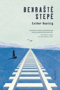 Bekraštė stepė | Esther Hautzig