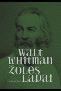 Walt Whitman. Žolės lapai | Kasparas Pocius, Marius Burokas