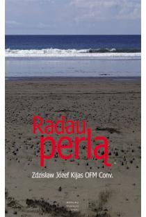 Radau perlą | Zdzisław Józef Kijas