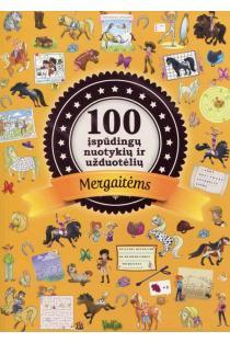 100 įspūdingų nuotykių ir užduotėlių mergaitėms | Mathilde Paris