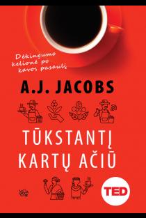Tūkstantį kartų Ačiū. Dėkingumo kelionė po kavos pasaulį | A. J. Jacobs