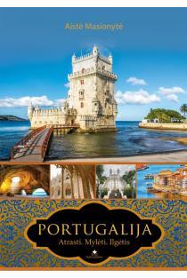 Portugalija: atrasti, mylėti, ilgėtis | Aistė Masionytė