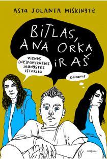 Bitlas, Ana Orka ir aš | Asta Miškinytė