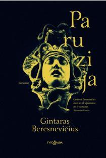 Paruzija | Gintaras Beresnevičius
