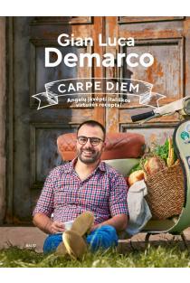 Carpe diem: angelų įkvėpti itališkos virtuvės receptai | Gian Luca Demarco