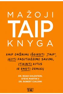 Mažoji TAIP knyga   Noah J. Goldstein, Robert Cialdini, Steve Martin