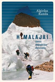 Himalajai. Vienos ekspedicijos dienoraštis | Algirdas Kumža