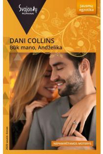 Būk mano, Andželika (jausmų egzotika) | Dani Collins