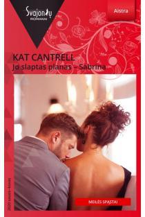 Jo slaptas planas – Sabrina (Aistra) | Kat Cantrell