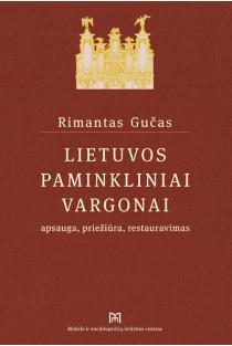 Lietuvos paminkliniai vargonai: apsauga, priežiūra, restauravimas | Rimantas Gučas