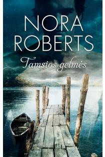 Tamsios gelmės | Nora Roberts