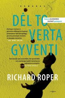 Dėl to verta gyventi | Richard Roper