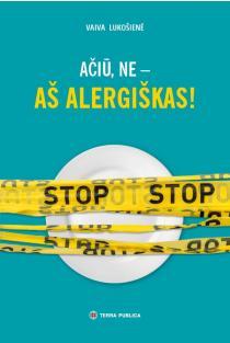 Ačiū, ne – aš alergiškas! | Vaiva Lukošienė