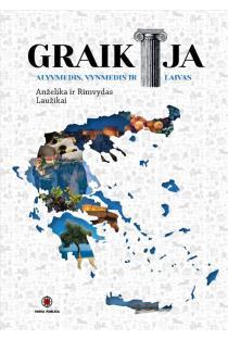 Graikija. Alyvmedis, vynmedis ir laivas | Anželika Laužikienė, Rimvydas Laužikas