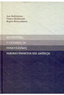 Kupiškėnų, uteniškių ir panevėžiškių paribio šnektos XXI amžiuje | Asta Balčiūnienė, Regina Rinkauskienė, Violeta Meiliūnaitė