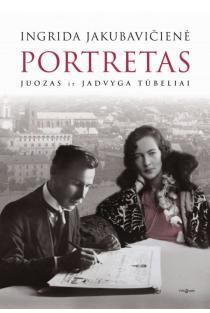 Portretas: Juozas ir Jadvyga Tūbeliai | Ingrida Jakubavičienė