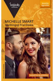 Maištingoji Frančeska (Jausmų egzotika) | Michelle Smart