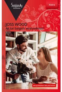 Ar tai baigsis vestuvėmis? (Aistra) | Joss Wood