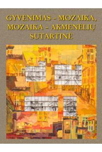 Gyvenimas – mozaika, mozaika – akmenėlių sutartinė. Vilniaus Užupio gimnazijos istorija, 2011–2019 m. |