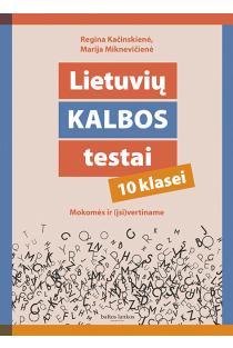 Lietuvių kalbos testai 10 klasei | Marija Miknevičienė, Regina Kačinskienė