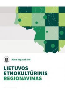 Lietuvos etnokultūrinis regionavimas | Alma Ragauskaitė