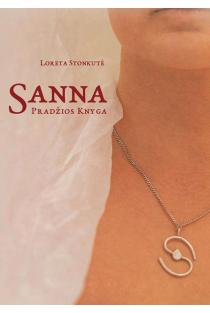 Sanna. Pradžios knyga | Loreta Stonkutė