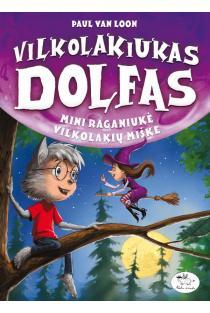 Vilkolakiukas Dolfas 12. Mini raganiukė vilkolakių miške | Paul van Loon