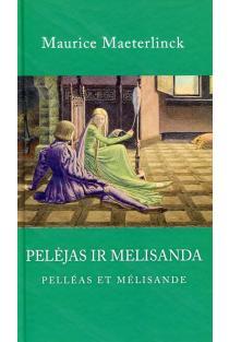 Pelėjas ir Melisanda | Maurice Maeterlinck