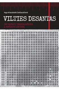Vilties desantas. JAV radijo transliacijos į Sovietų Lietuvą | Inga Arlauskaitė Zakšauskienė