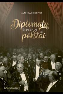 Diplomatų šypsenos ir pokštai | Alfonsas Eidintas