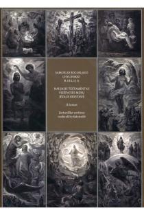 Samuelio Boguslavo Chylinskio Biblija, II tomas. Naujasis Testamentas | Gina Kavaliūnaitė-Holvoet
