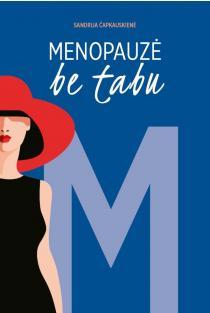 Menopauzė be tabu | Sandrija Čapkauskienė