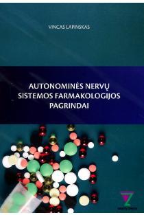 Autonominės nervų sistemos farmakologijos pagrindai | Vincas Lapinskas