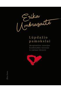 Lūpdažio pamokslai: įkvepiančios istorijos kasdienybės žavesiui ir rutinai ištverti | Erika Umbrasaitė