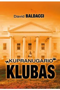 """Kupranugario"" klubas | David Baldacci"