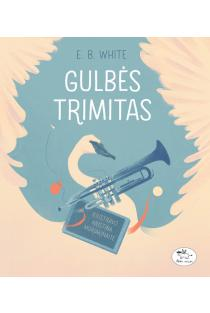 Gulbės trimitas | E. B. White