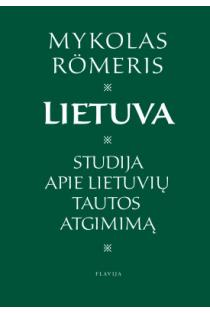 Lietuva: studija apie lietuvių tautos atgimimą | Mykolas Romeris