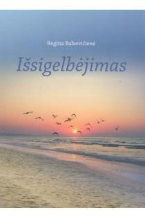 Išsigelbėjimas | Regina Balsevičienė
