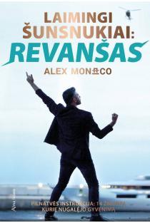 Laimingi šunsnukiai: revanšas | Alex Monaco